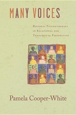 Many Voices: Pastoral Psychotherapy in Relational and Theological Perspective