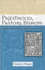 Priesthood, Pastors, Bishops: Public Ministry for the Reformation and Today