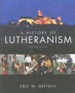 History of Lutheranism (2nd ed.)