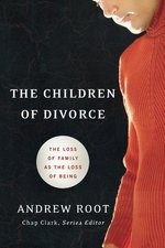 Children of Divorce: The Loss of Family as the Loss of Being