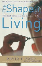 Shape of Living: Spiritual Directions for Everyday Life (2nd ed.)