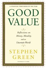 Good Value: Reflections on Money, Morality, and an Uncertain World