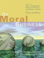 On Moral Business: Classical and Contemporary Resources for Ethics in Economic Life