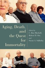 Aging Death and the Quest for Immortality