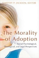 Morality Of Adoption: Social-Psychological, Theological, and Legal Perspectives