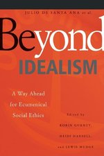 Beyond Idealism: A Way Ahead for Ecumenical Social Ethics