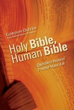 Holy Bible, Human Bible: Using the Bible in Pastoral Practice