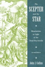 Scepter and the Star: Messianism in Light of the Dead Sea Scrolls (2nd ed.)