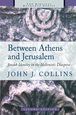 BETWEEN ATHENS & JERUSALEM: JEWISH IDENT ITY IN THE HELLENISTIC DIASPORA 2ND ED