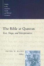 Bible at Qumran: Text, Shape, and Interpretation