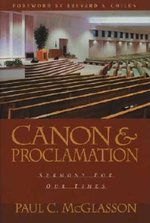 CANON & PROCLAMATION: SERMONS FOR OUR TI MES