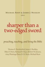 Sharper Than a Two Edged-Sword: Preaching, Teaching, and Living the Bible