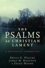 Psalms as Christian Lament: A Historical Commentary