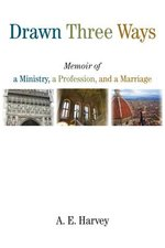 Drawn Three Ways: Memoir of a Ministry, a Profession, and a Marriage