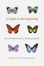 Begin at the Beginning: An Introduction to the Christian Faith (3rd ed.)