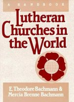 Lutheran Churches in the World: A Handbook