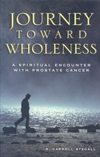 Journey Toward Wholeness: A Spiritual Encounter with Prostate Cancer