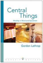 Central Things: Worship in Word and Sacrament