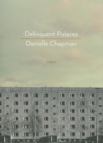 Delinquent Palaces: Poems