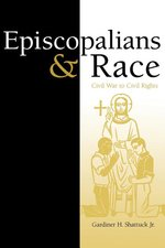 Episcopalians and Race: Civil War to Civil Rights