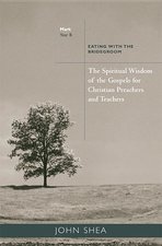 SPIRITUAL WISDOM OF THE GOSPELS FOR CHRISTIAN PREACHERS & TEACHERS YEAR B