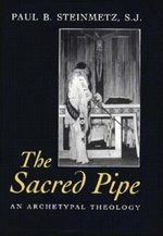 Sacred Pipe: An Archetypal Theology