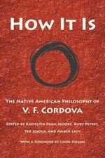 How It Is: The Native American Philosophy of VF Cordova