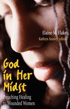 God in Her Midst: Preaching Healing to Wounded Women