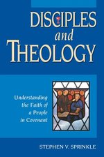 Disciples and Theology: Understing the Faith of a People in Covenant