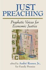 JUST PREACHING: PROPHETIC VOICES FOR ECO NOMIC JUSTICE