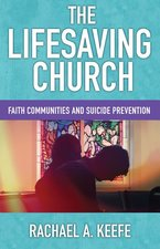 Lifesaving Church: Faith Communities and Suicide Prevention