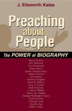 PREACHING ABOUT PEOPLE: THE POWER OF BIOGRAPHY