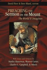 Preaching the Sermon on the Mount: The World It Imagines