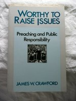 Worthy to Raise Issues: Preaching and Public Responsibility