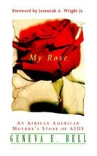 My Rose: An African American Mother's Story of AIDS