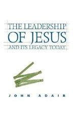Leadership of Jesus and Its Legacy Today