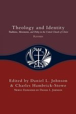 Theology and Identity: Traditions, Movements, and Polity in the UCC (Rev. ed.)
