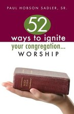 52 Ways to Ignite Your Congregation: Worship