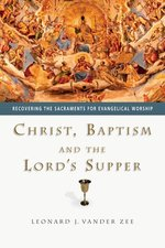 Christ Baptism & The Lord's Supper