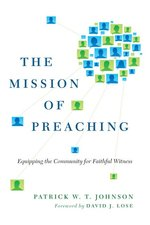 Mission of Preaching: Equipping the Community for Faithful Witness