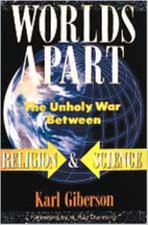 Worlds Apart: The Unholy War Between Religion and Science