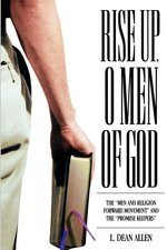 RISE UP O MEN OF GOD: THE MEN & RELIGION FORWARD MOVEMENT AND THE PROMISE KEEPER