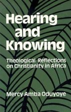 Hearing and Knowing: Theological Reflections on Christianity in Africa
