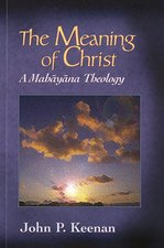 Meaning of Christ: A Mahayana Theology