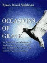 Occasions of Grace : An Historical and Theological Study of the Pastoral Offices and Episcopal Services in the Book of Common Prayer