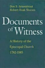 Documents of Witness: A History of the Episcopal Church, 1782-1985