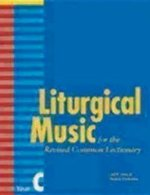 Liturgical Music for the Revised Common Lectionary, Year C