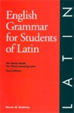 English Grammar for Students of Latin: The Study Guide for Those Learning Latin,
