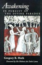 Awakening: In Pursuit of the Divine Paradox