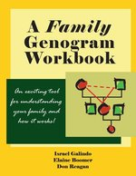 Family Genogram Workbook: An Exciting Tool for Understanding Your Family and How It Works!